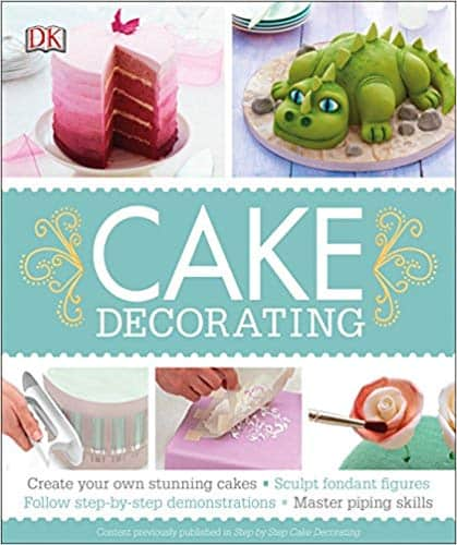 Cake Decorating: Create Your Own Stunning Cakes (Paperback) by DK