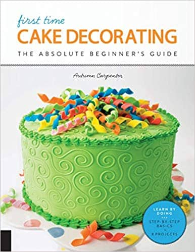 First Time Cake Decorating (Paperback & Kindle Edition) by Autumn Carpenter